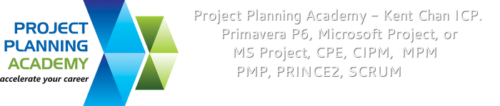 Project Planning Academy - Kent Chan ICP. Primavera P6,  Microsoft Project, or MS Project, CPE, CIPM, MPM, PMP, PRINCE2